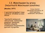 1 3 m nchausen by proxy helyettes t m nchausen szindr ma