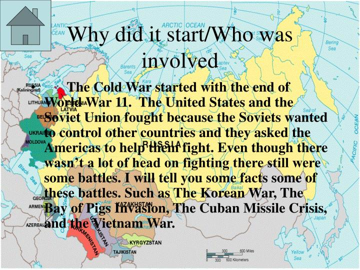when and why did the cold war start? essay Read this american history essay and over 88,000 other research documents the us is to blame for the cold war from when world war ii ended in 1945 all the way up to the collapse of.