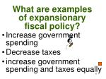 what are examples of expansionary fiscal policy