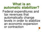 what is an automatic stabilizer