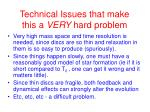 technical issues that make this a very hard problem