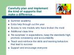 carefully plan and implement the kind of supports that make a difference