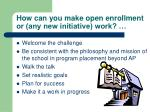 how can you make open enrollment or any new initiative work