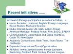 recent initiatives continued2