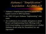 alabama s simplification legislation act 2002 418