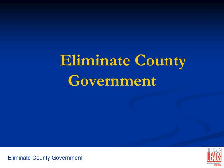 eliminate county government n.
