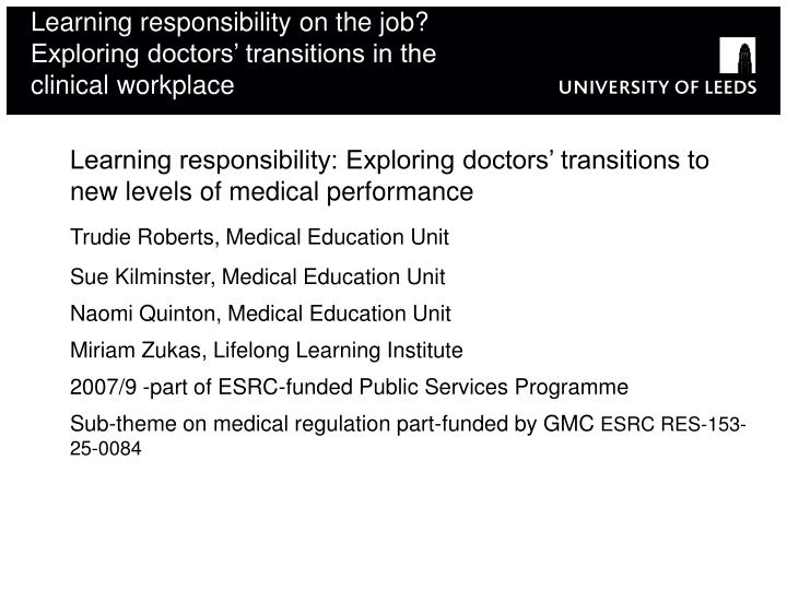 learning responsibility on the job exploring doctors transitions in the clinical workplace n.