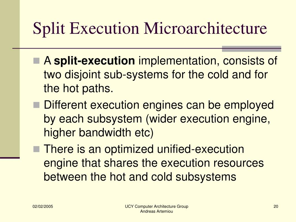 Split Execution Microarchitecture