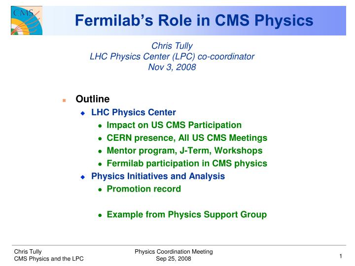fermilab s role in cms physics n.