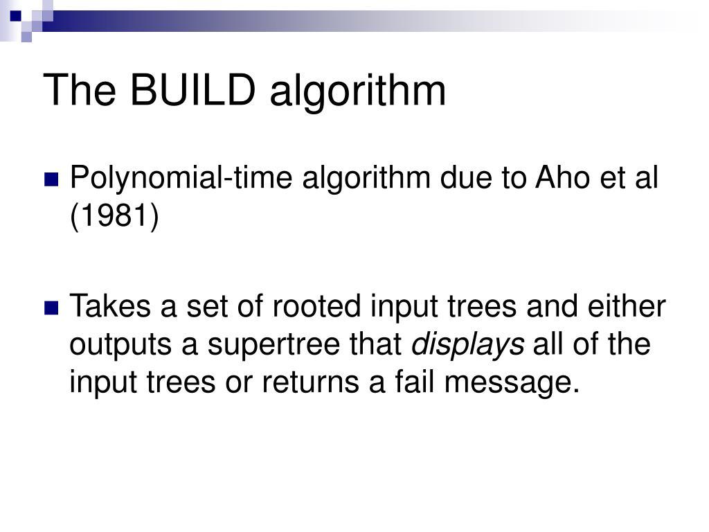 The BUILD algorithm