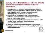 survey on it transactions why no effects of network embeddedness on buyer behavior