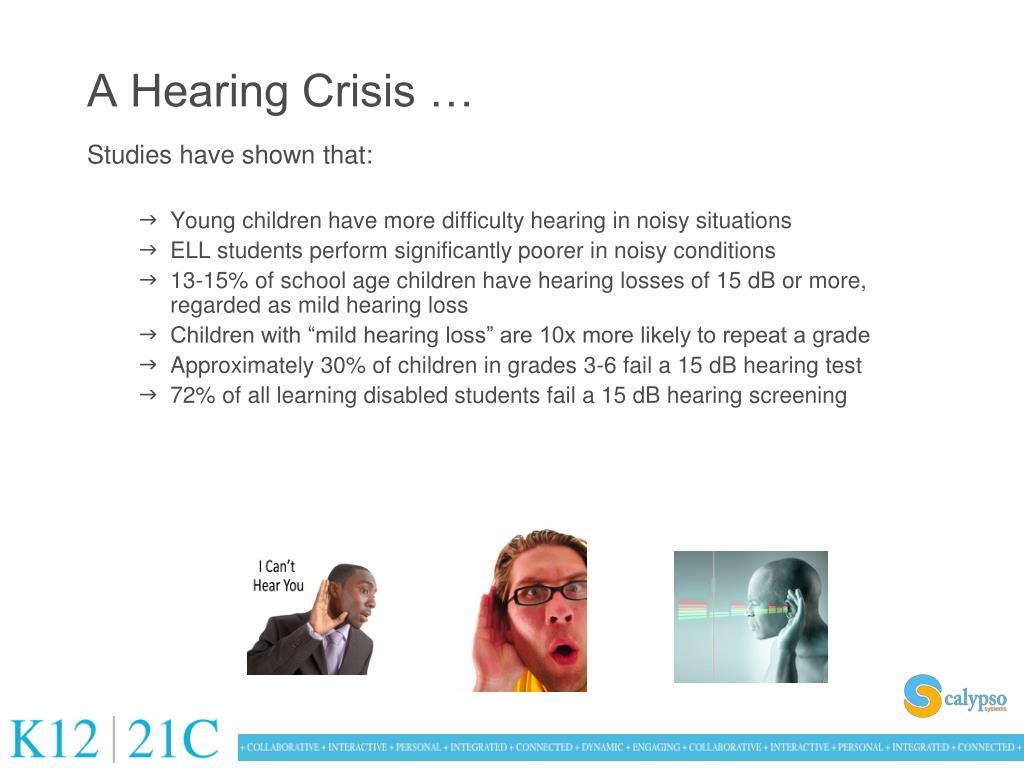 A Hearing Crisis …