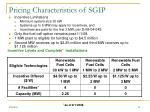 pricing characteristics of sgip