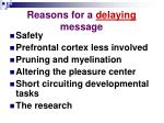 reasons for a delaying message