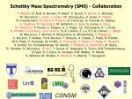 schottky mass spectrometry sms collaboration