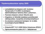 t ydennyskoulutus syksy 2009
