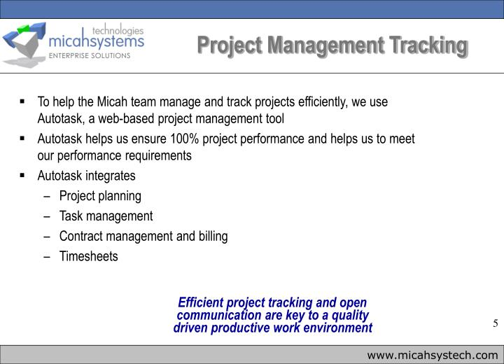 To help the Micah team manage and track projects efficiently, we use Autotask, a web-based project management tool