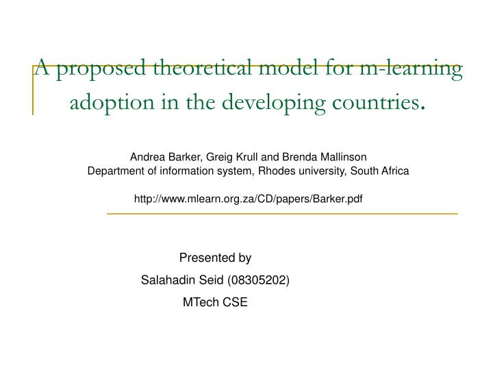 A proposed theoretical model for m learning adoption in the developing countries