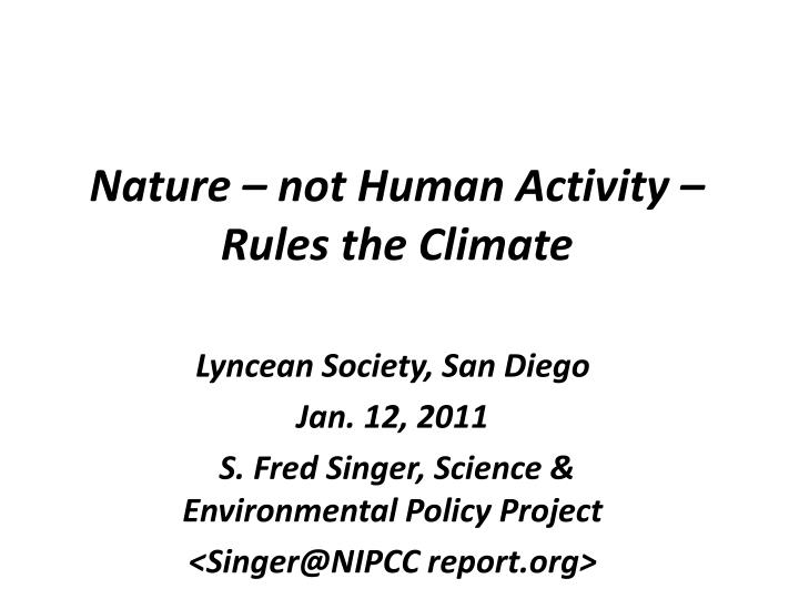 nature not human activity rules the climate n.