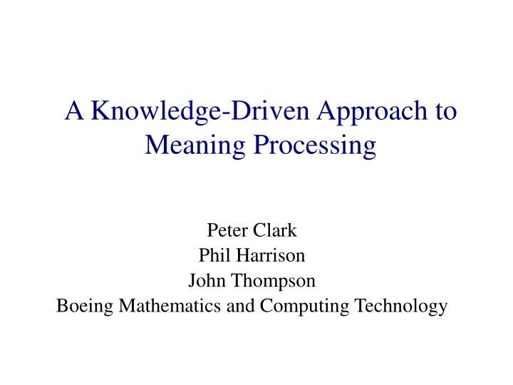 a knowledge driven approach to meaning processing n.