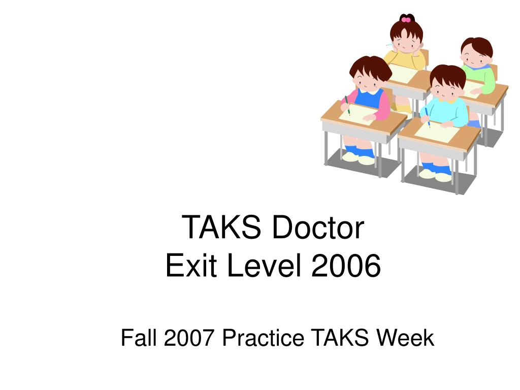 taks doctor exit level 2006 l.