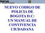 nuevo codigo de policia de bogota d c un manual de convivencia ciudadana