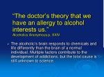 the doctor s theory that we have an allergy to alcohol interests us alcoholics anonymous p xxiv