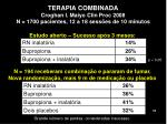 terapia combinada croghan i maiyo clin proc 2008 n 1700 pacientes 12 a 18 sess es de 10 minutos