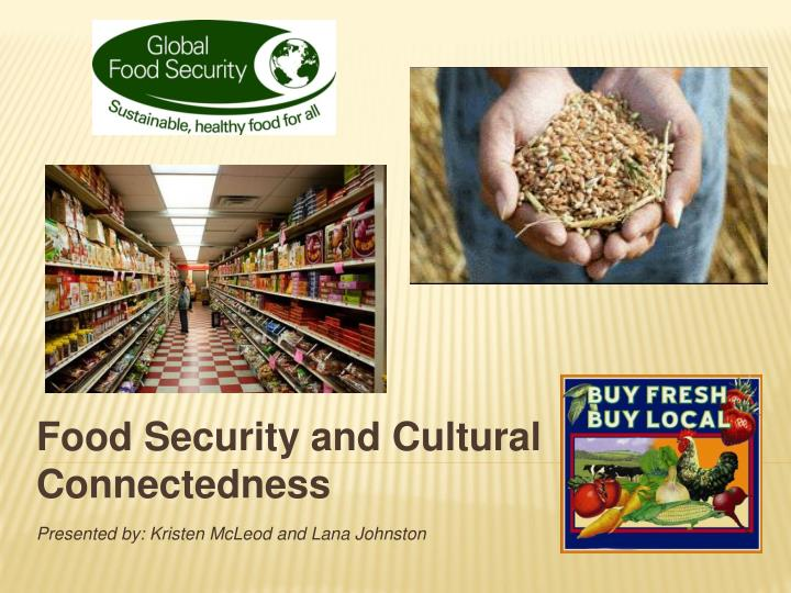 food security and cultural connectedness n.