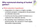 why communal sharing of hunted games