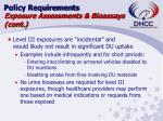 policy requirements exposure assessments bioassays cont1