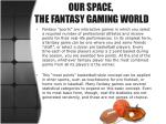 our space the fantasy gaming world