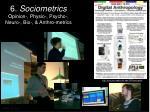 6 sociometrics opinion physio psycho neuro bio anthro metrics