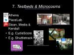 7 testbeds microcosms