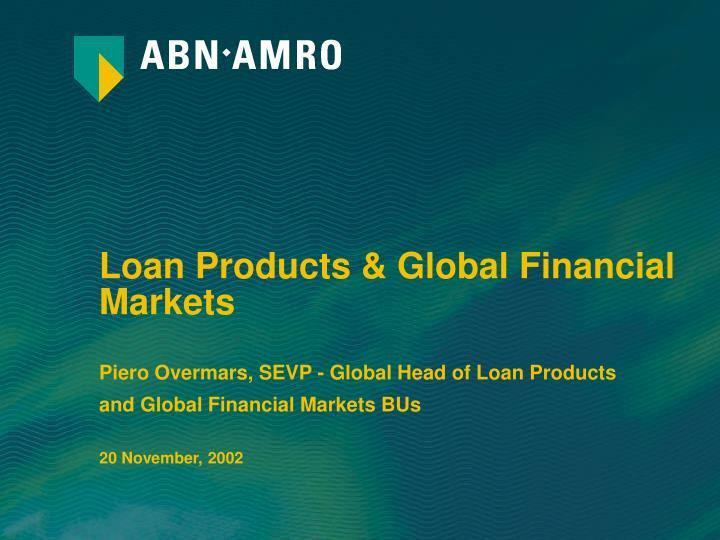 Loan Products & Global Financial Markets