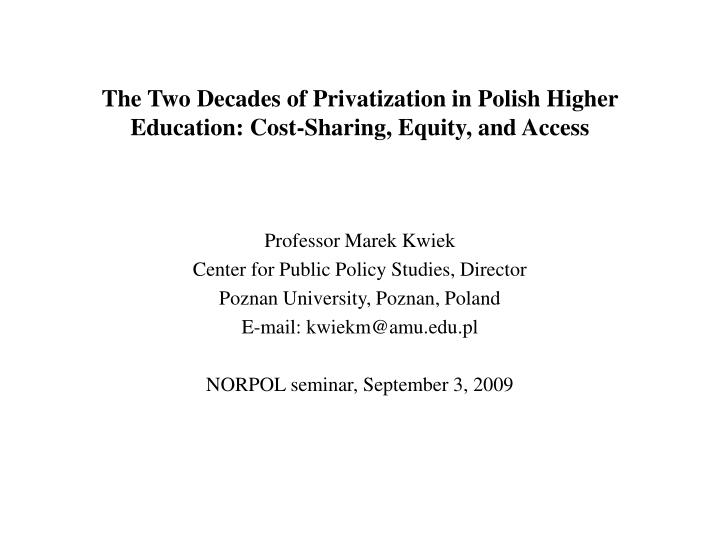the two decades of privatization in polish higher education cost sharing equity and access n.