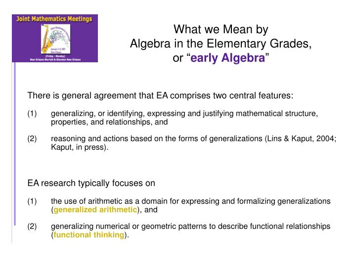 What we mean by algebra in the elementary grades or early algebra