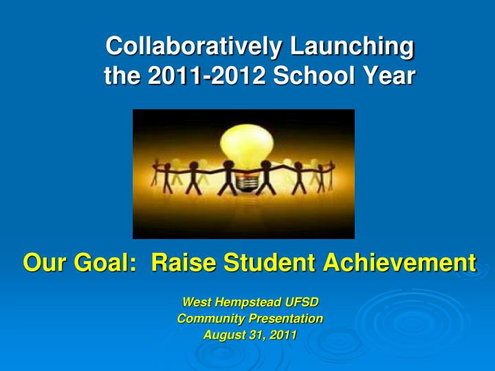 collaboratively launching the 2011 2012 school year n.