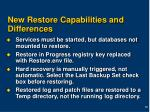 new restore capabilities and differences
