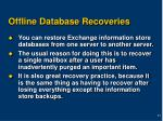 offline database recoveries