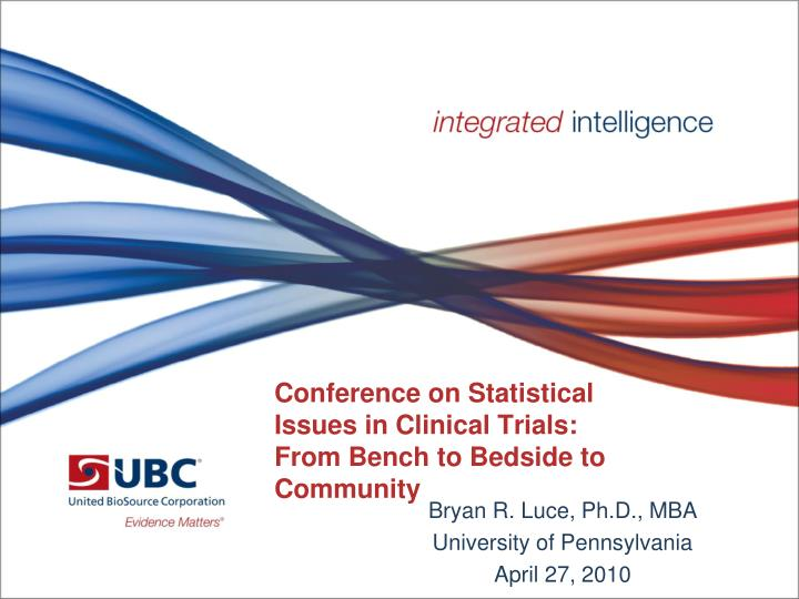 conference on statistical issues in clinical trials from bench to bedside to community n.