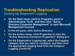 troubleshooting replication turning up diagnostic logging