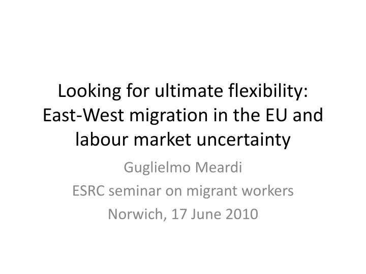 looking for ultimate flexibility east west migration in the eu and labour market uncertainty n.
