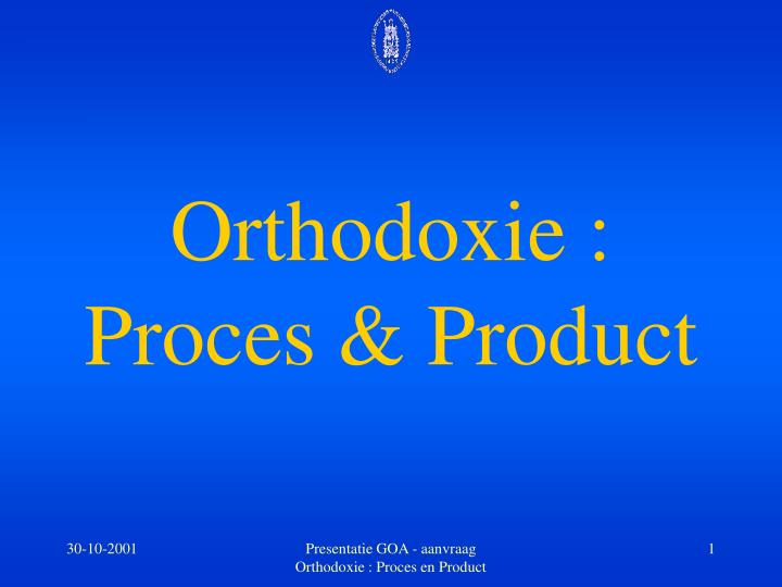 orthodoxie proces product n.