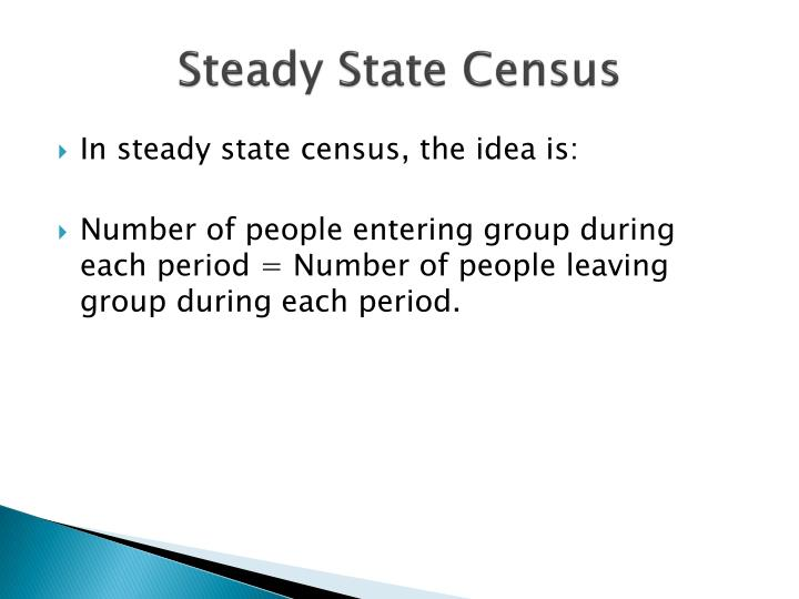 Steady state census