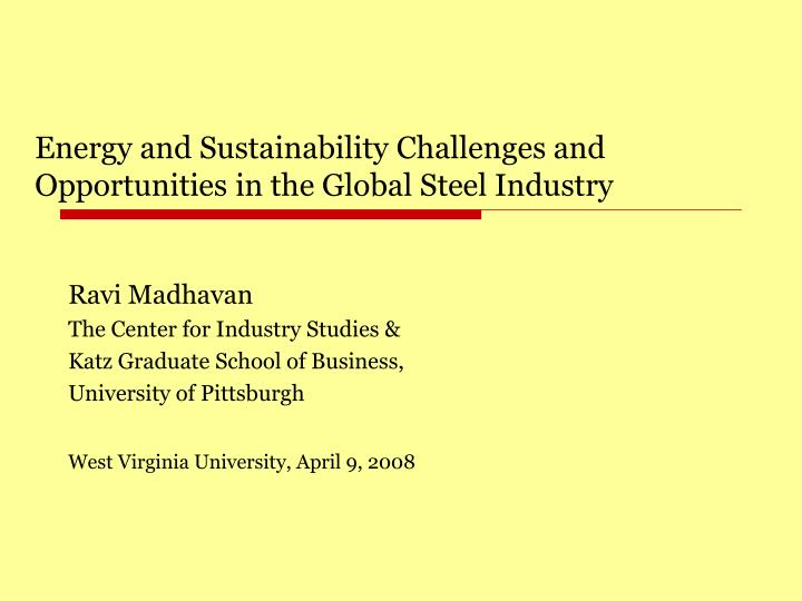 energy and sustainability challenges and opportunities in the global steel industry n.