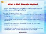 what is mail attender option