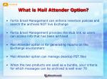 what is mail attender option4