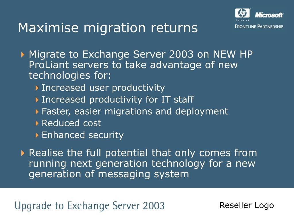 Maximise migration returns
