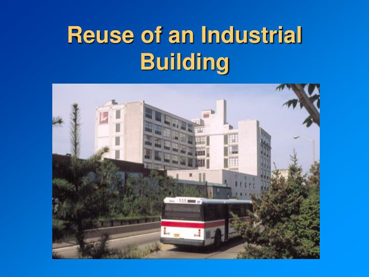 Reuse of an Industrial Building